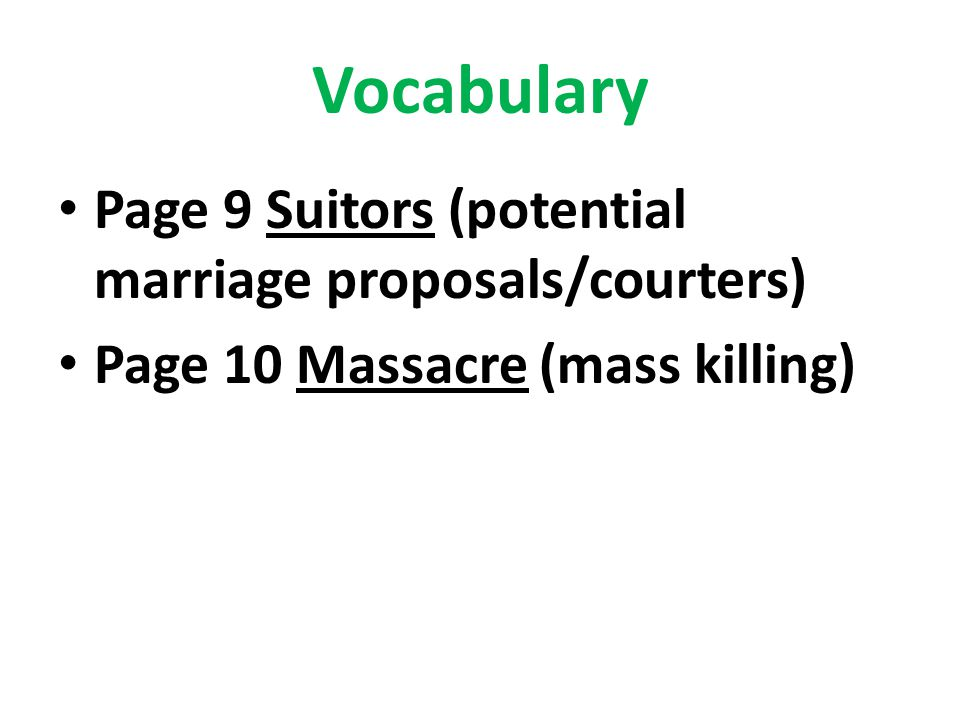 Vocabulary Page 9 Suitors (potential marriage proposals/courters)