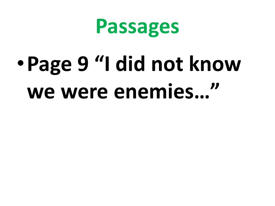 Passages Page 9 I did not know we were enemies…