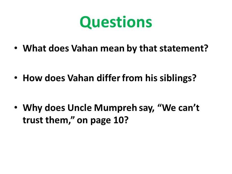 Questions What does Vahan mean by that statement