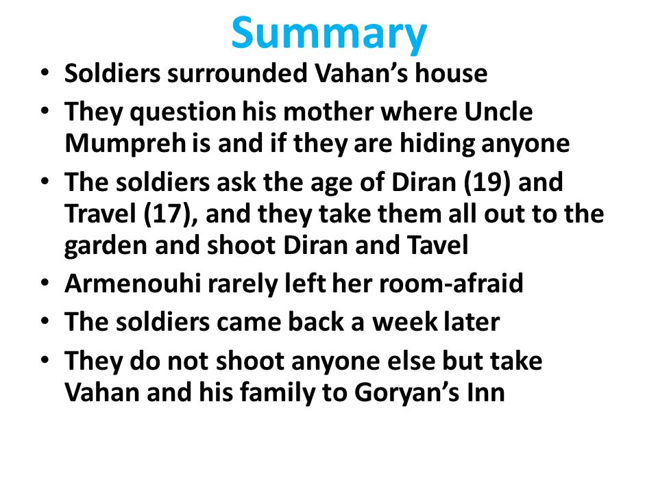 Summary Soldiers surrounded Vahan's house