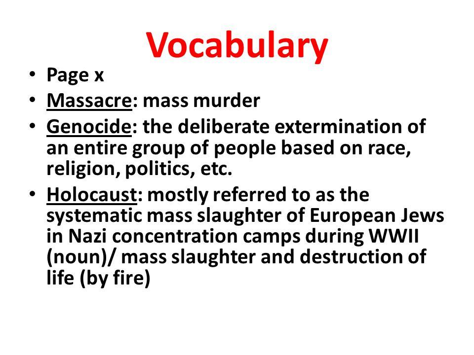 Vocabulary Page x Massacre: mass murder