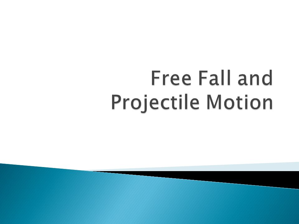 Freefall and projectile motion