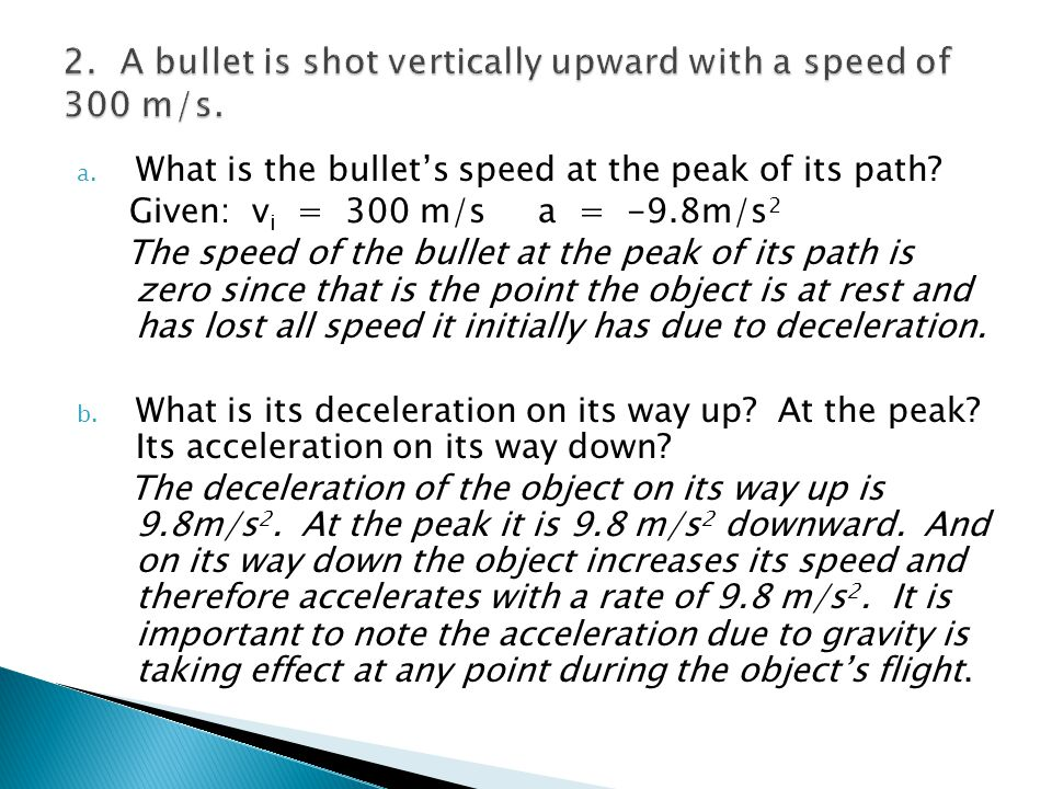 2. A bullet is shot vertically upward with a speed of 300 m/s.