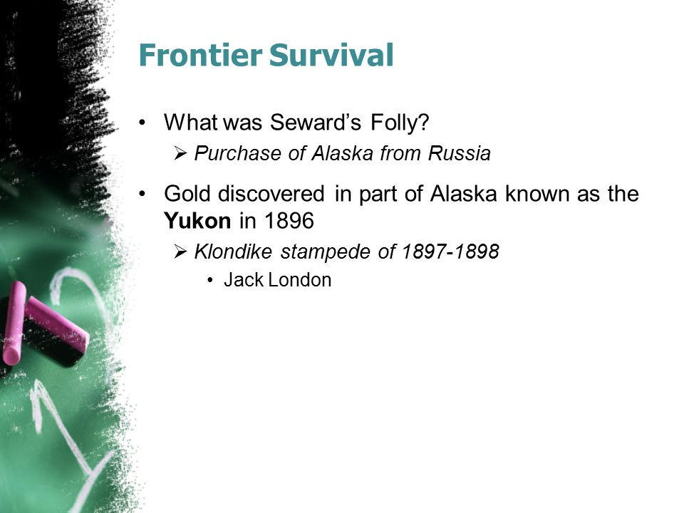 Frontier Survival What was Seward's Folly