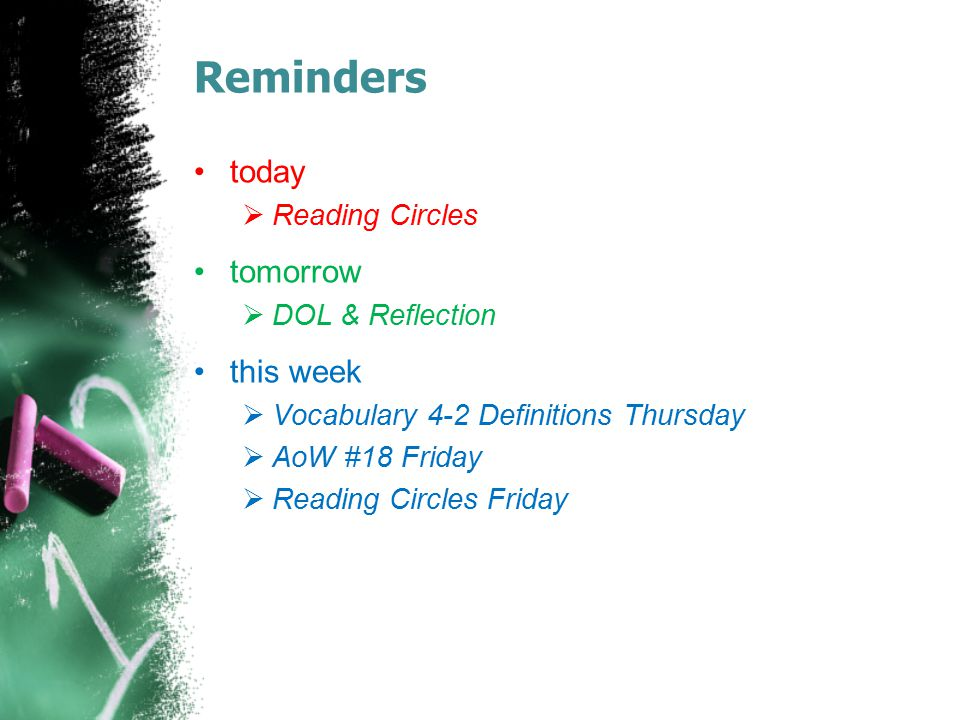 Reminders today tomorrow this week Reading Circles DOL & Reflection