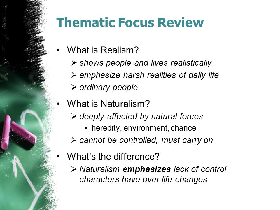 Thematic Focus Review What is Realism What is Naturalism