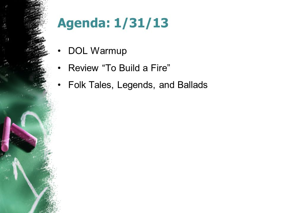 Agenda: 1/31/13 DOL Warmup Review To Build a Fire