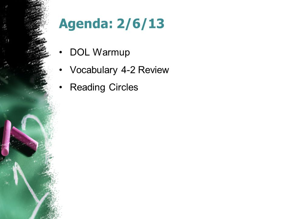 Agenda: 2/6/13 DOL Warmup Vocabulary 4-2 Review Reading Circles