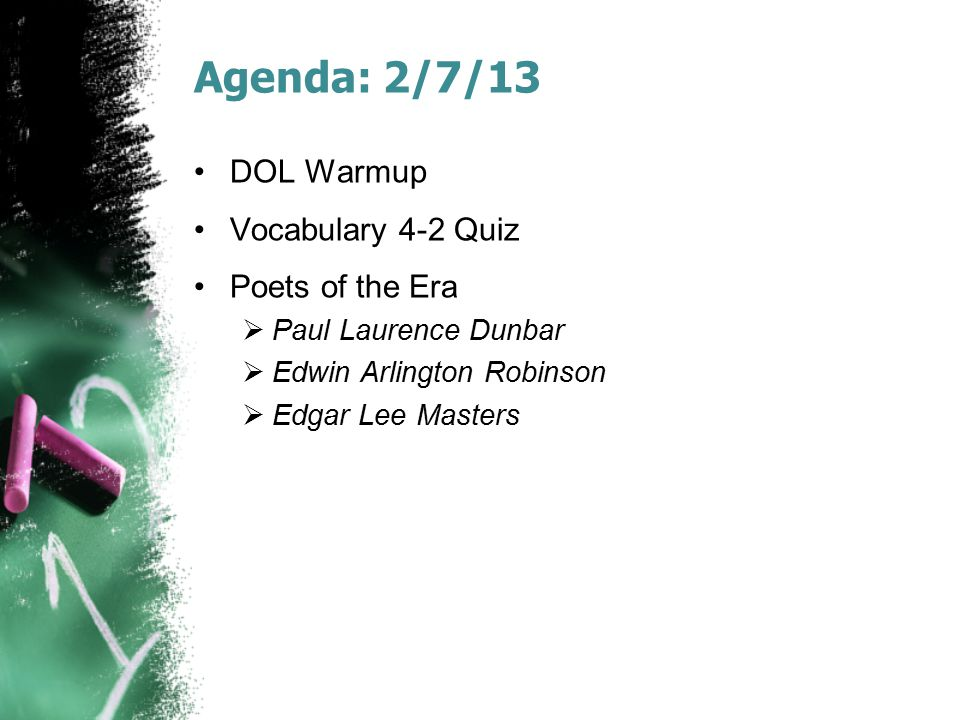 Agenda: 2/7/13 DOL Warmup Vocabulary 4-2 Quiz Poets of the Era