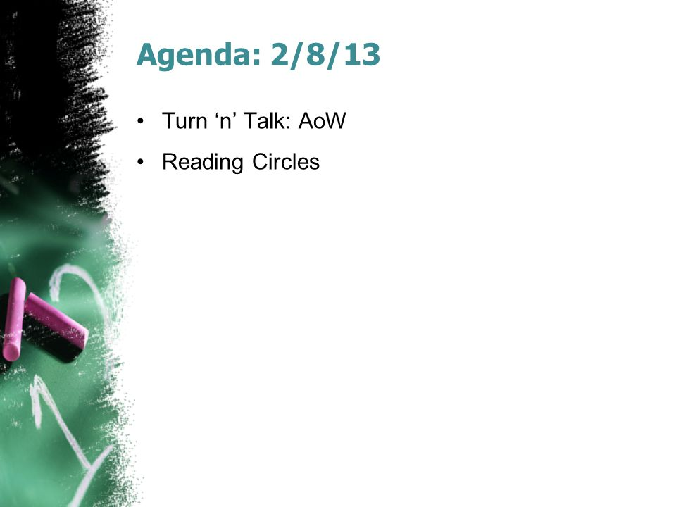 Agenda: 2/8/13 Turn 'n' Talk: AoW Reading Circles