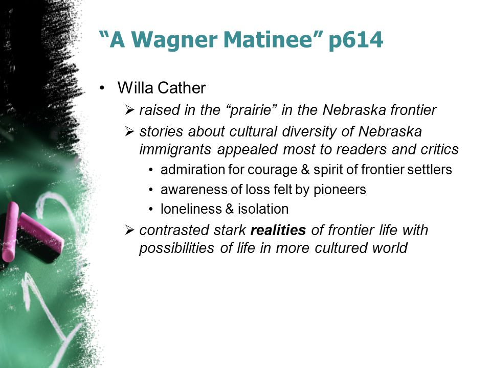 A Wagner Matinee p614 Willa Cather