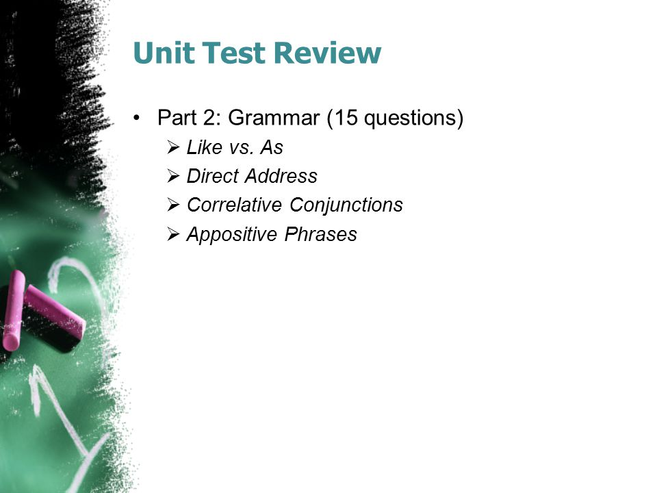 Unit Test Review Part 2: Grammar (15 questions) Like vs. As