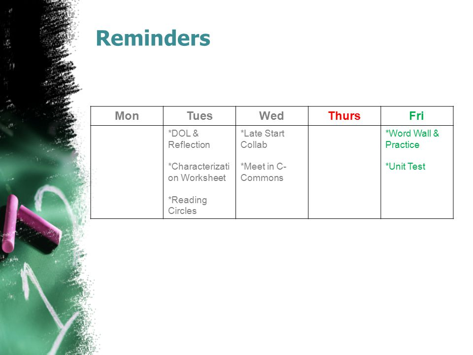 Reminders Mon Tues Wed Thurs Fri *DOL & Reflection
