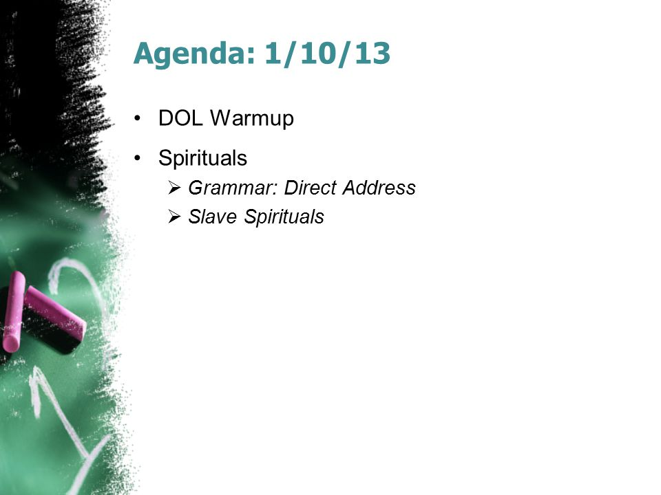 Agenda: 1/10/13 DOL Warmup Spirituals Grammar: Direct Address