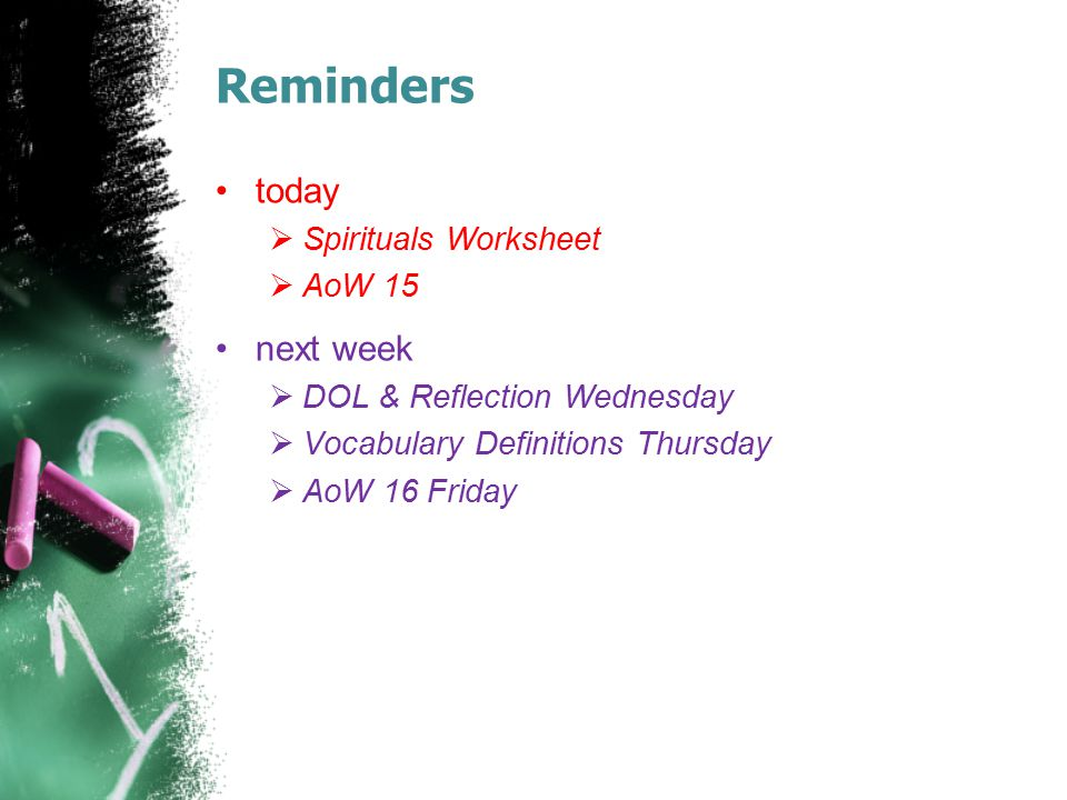 Reminders today next week Spirituals Worksheet AoW 15