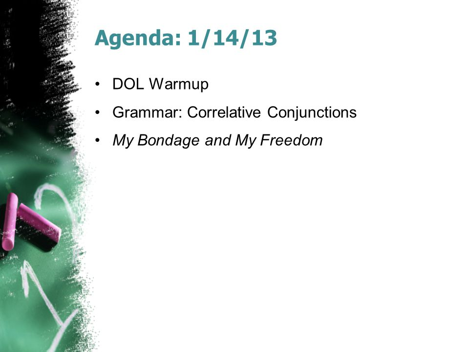 Agenda: 1/14/13 DOL Warmup Grammar: Correlative Conjunctions