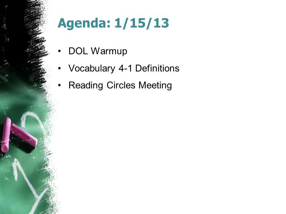 Agenda: 1/15/13 DOL Warmup Vocabulary 4-1 Definitions