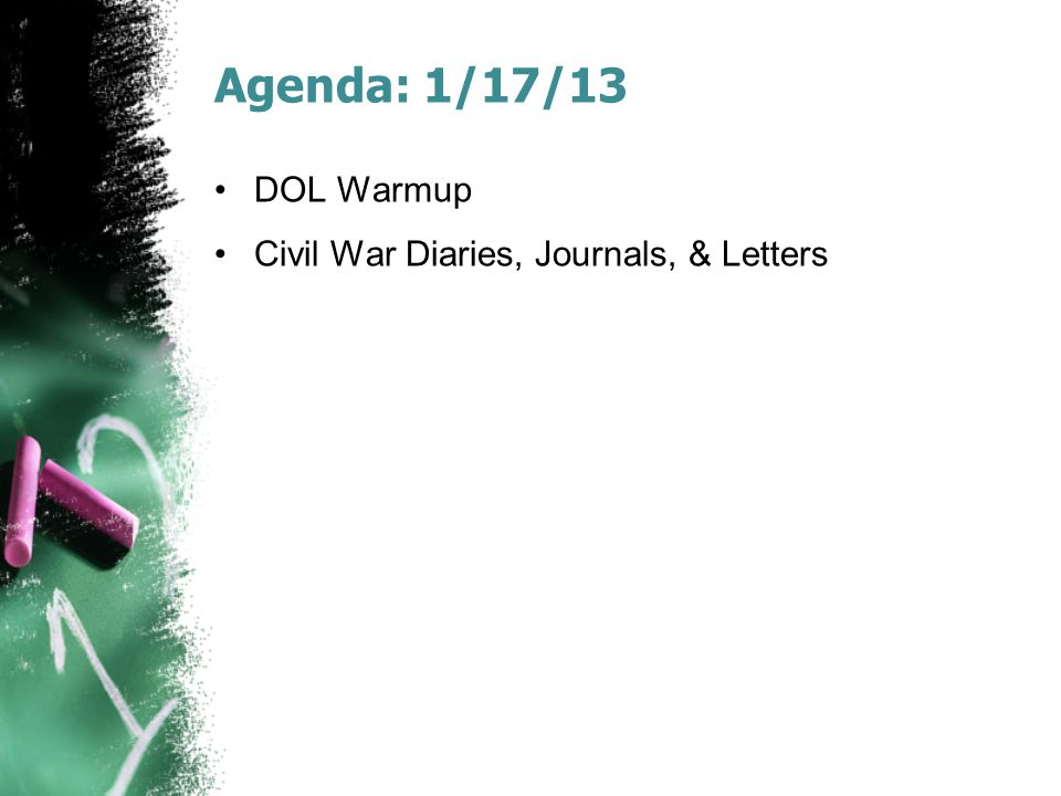 Agenda: 1/17/13 DOL Warmup Civil War Diaries, Journals, & Letters