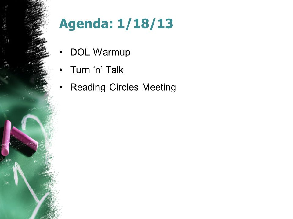 Agenda: 1/18/13 DOL Warmup Turn 'n' Talk Reading Circles Meeting