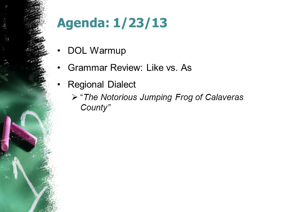 Agenda: 1/23/13 DOL Warmup Grammar Review: Like vs. As