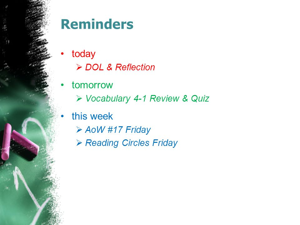 Reminders today tomorrow this week DOL & Reflection