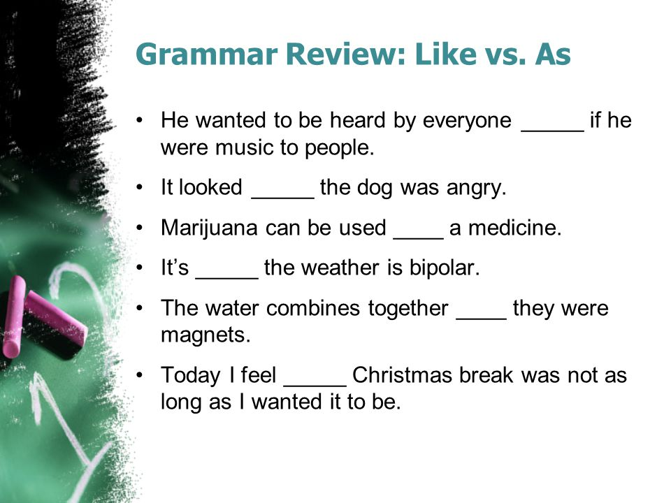 Grammar Review: Like vs. As