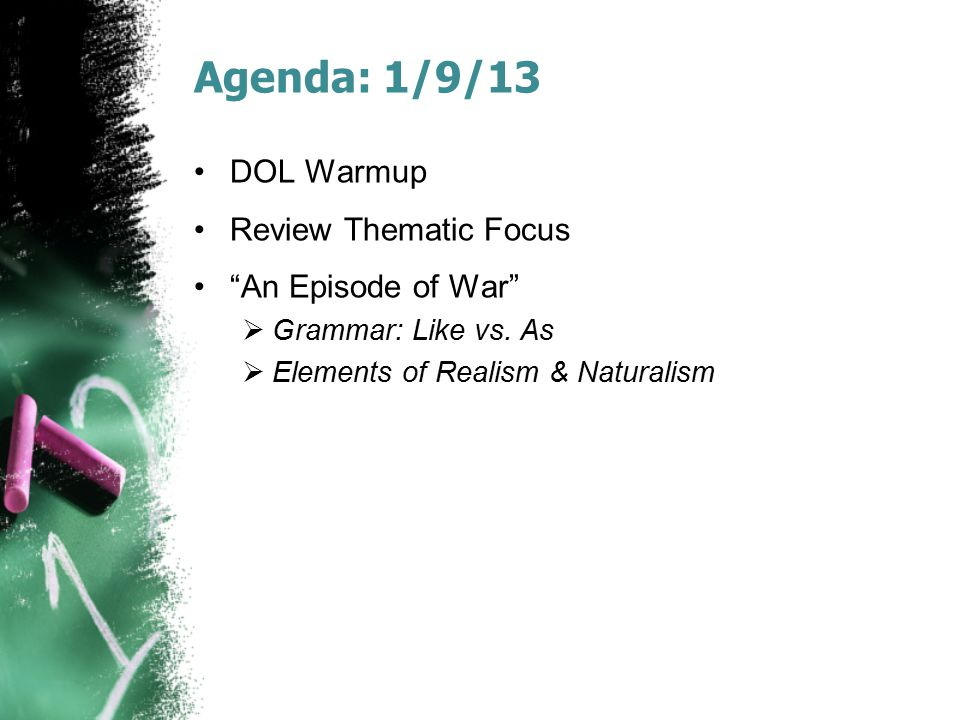 Agenda: 1/9/13 DOL Warmup Review Thematic Focus An Episode of War