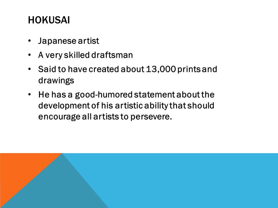 HOKUSAI Japanese artist A very skilled draftsman