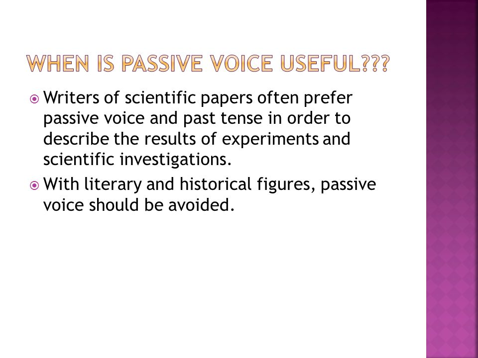 When is Passive Voice useful