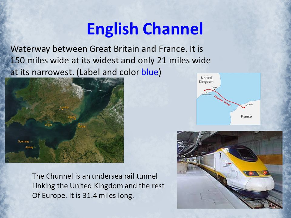 English Channel Waterway between Great Britain and France. It is