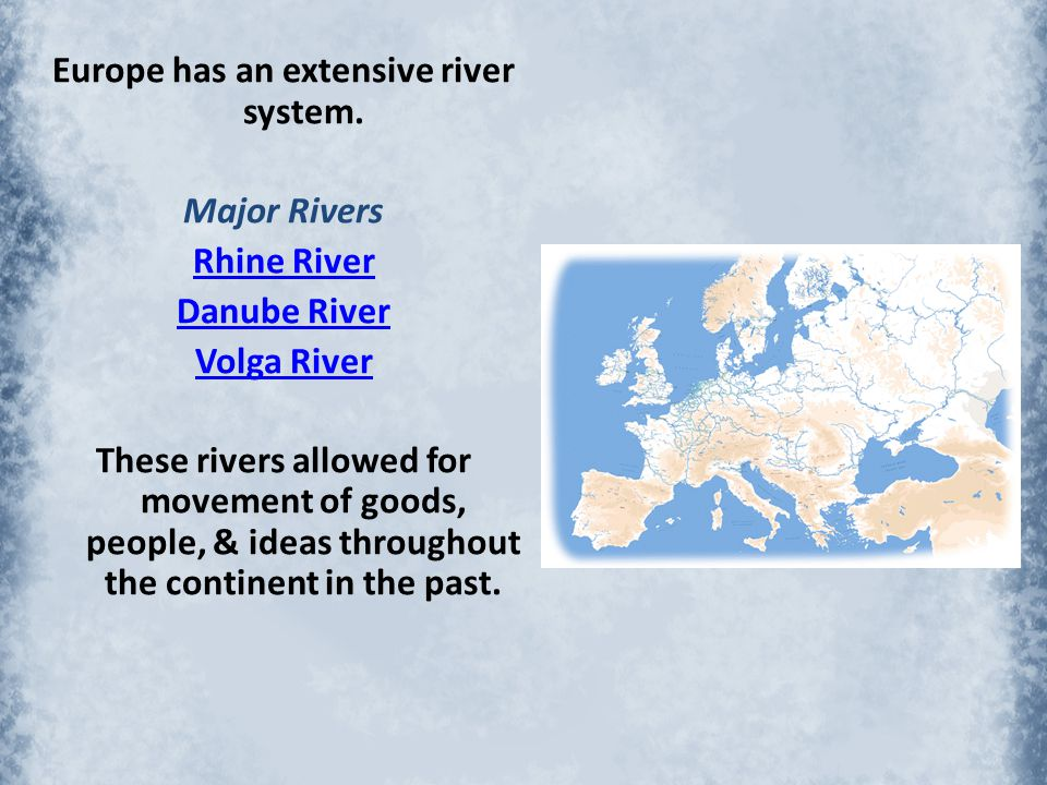 Europe has an extensive river system.
