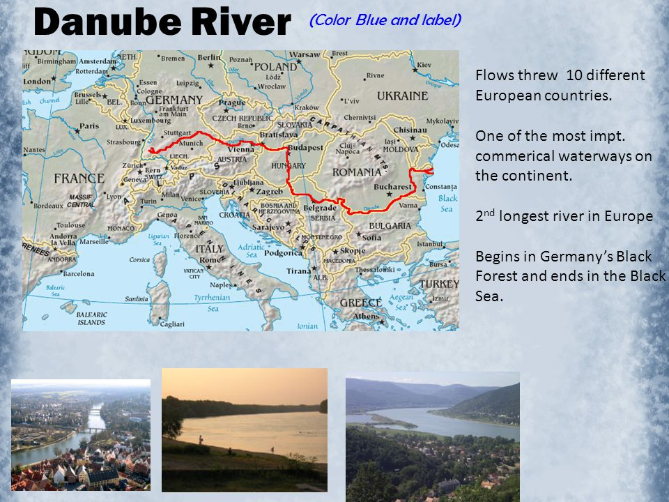 Danube River (Color Blue and label) Flows threw 10 different