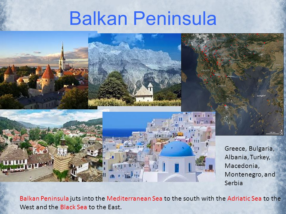 Balkan Peninsula Greece, Bulgaria, Albania, Turkey, Macedonia,