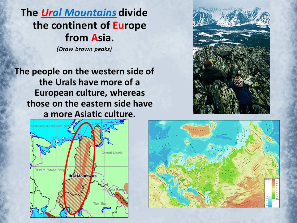 The Ural Mountains divide the continent of Europe from Asia.