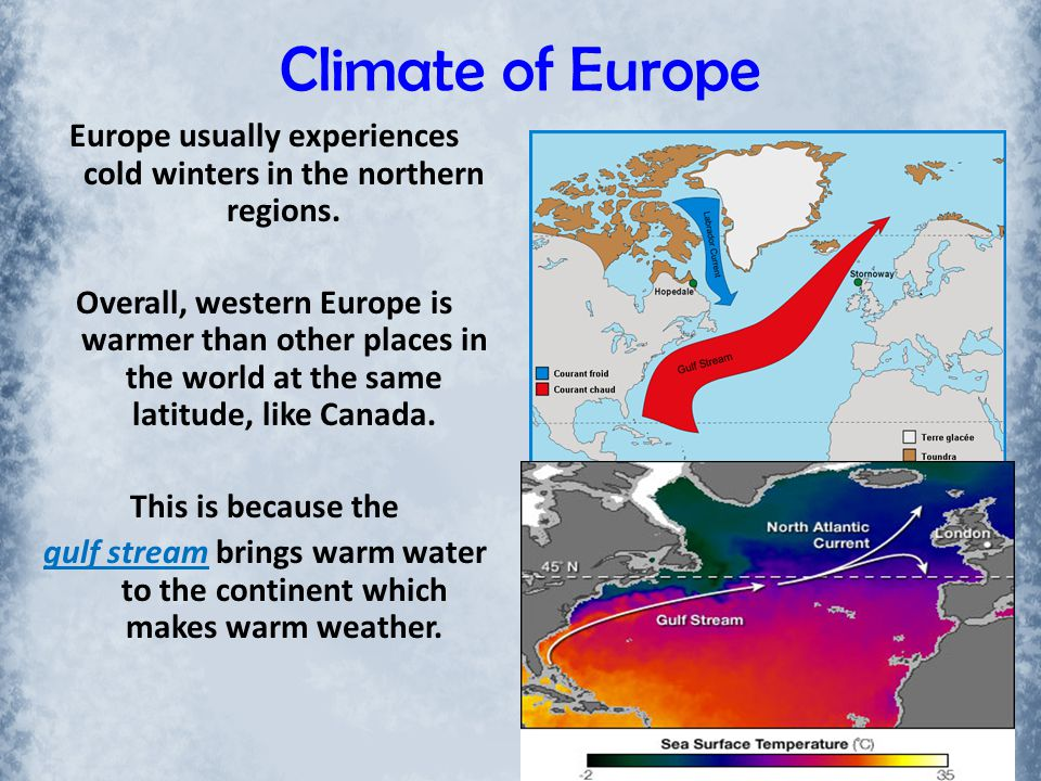 Europe usually experiences cold winters in the northern regions.