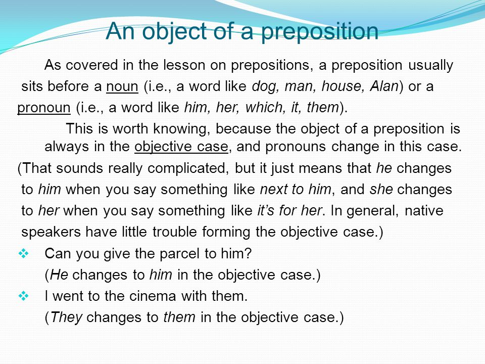 An object of a preposition