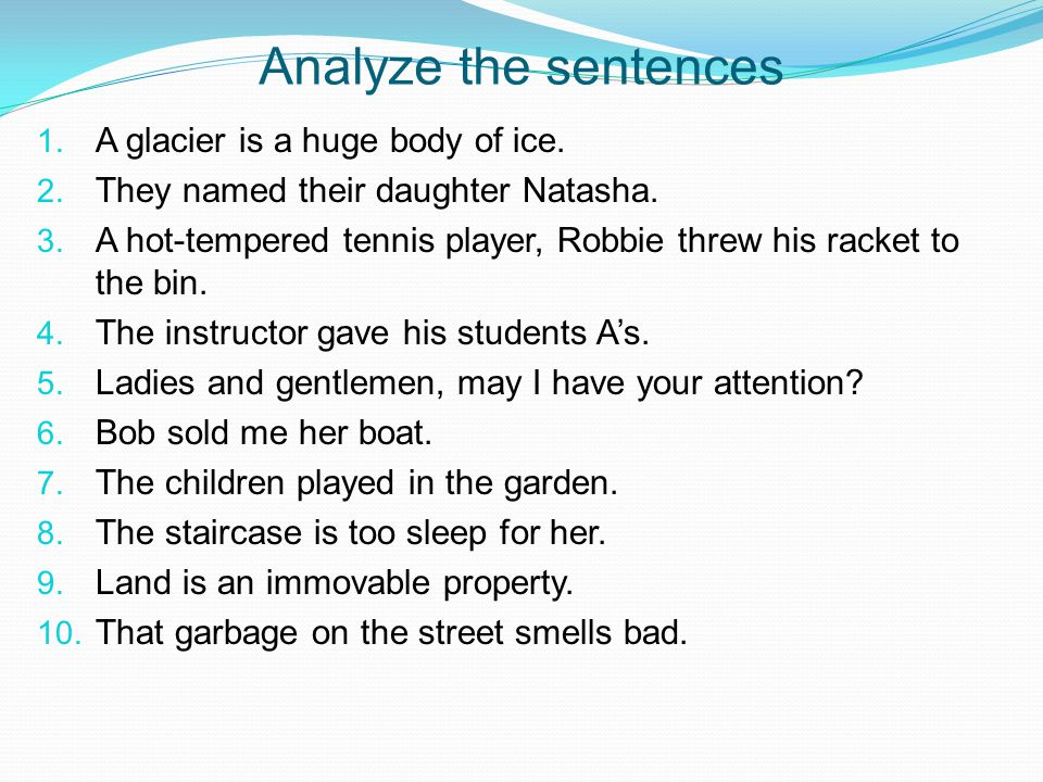 Analyze the sentences A glacier is a huge body of ice.