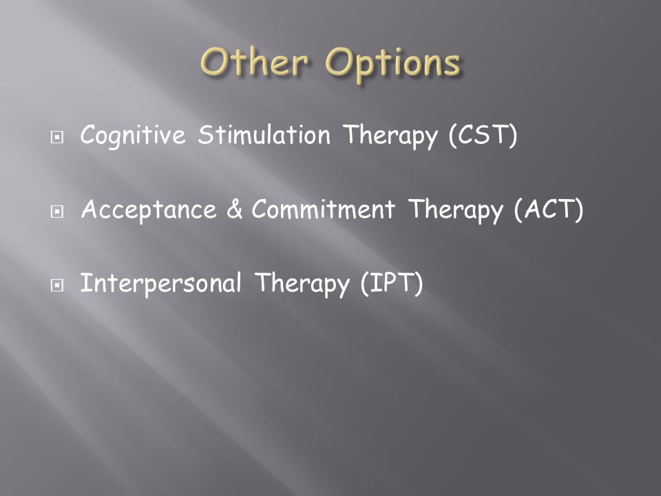 Other Options Cognitive Stimulation Therapy (CST)