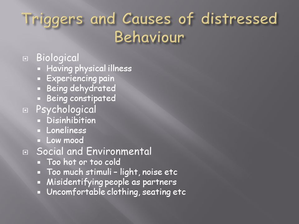 Triggers and Causes of distressed Behaviour