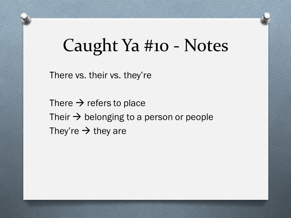 Caught Ya #10 - Notes There vs. their vs.