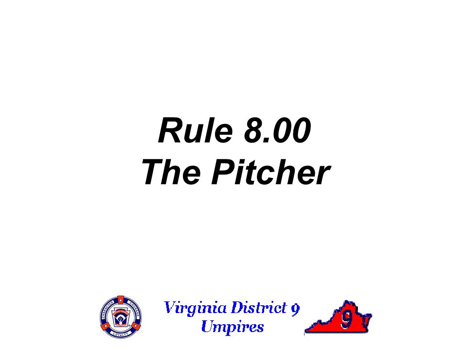Rule 8.00 The Pitcher