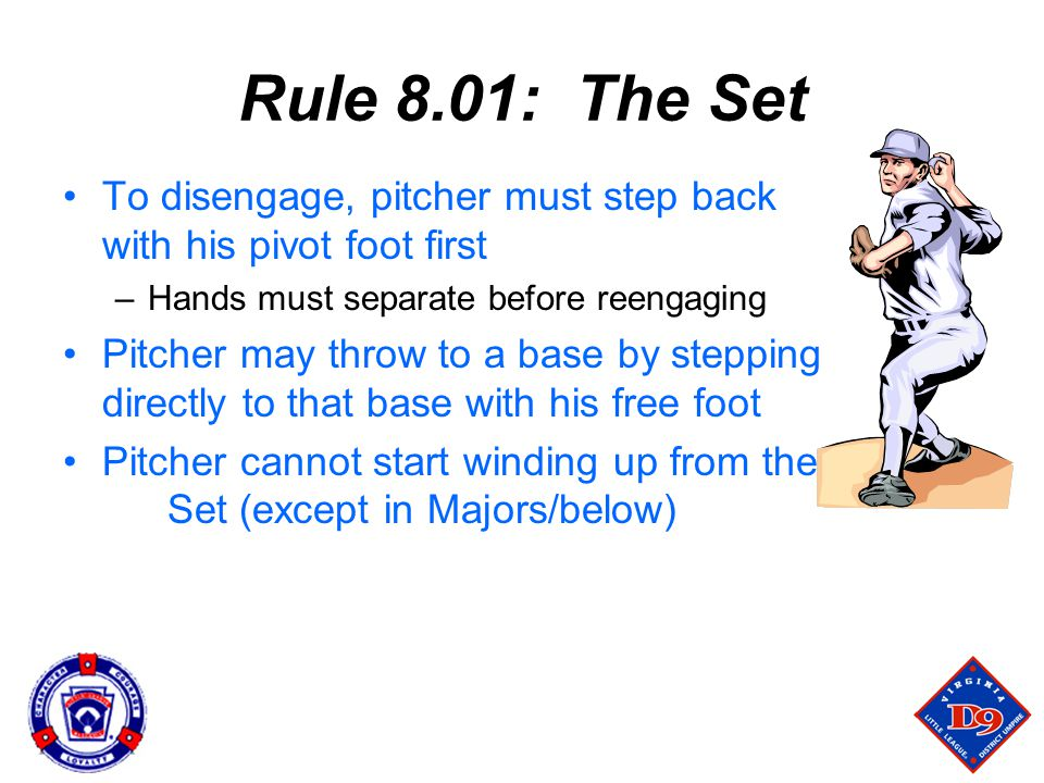Rule 8.01: The Set To disengage, pitcher must step back with his pivot foot first. Hands must separate before reengaging.