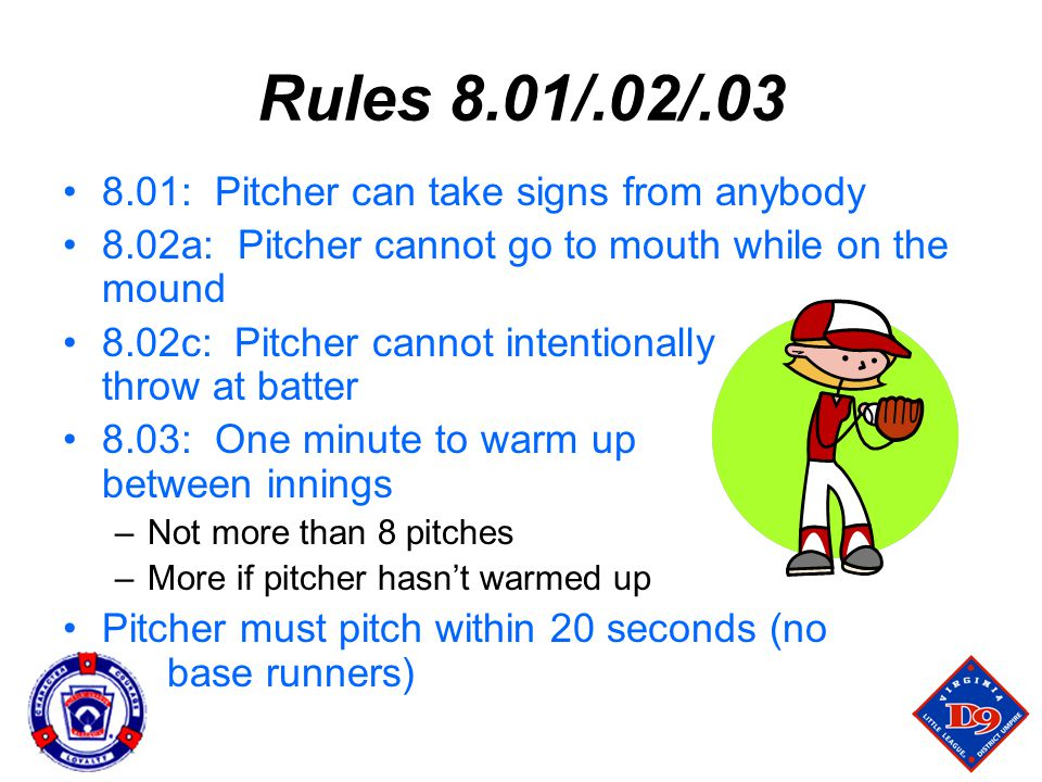 Rules 8.01/.02/.03 8.01: Pitcher can take signs from anybody