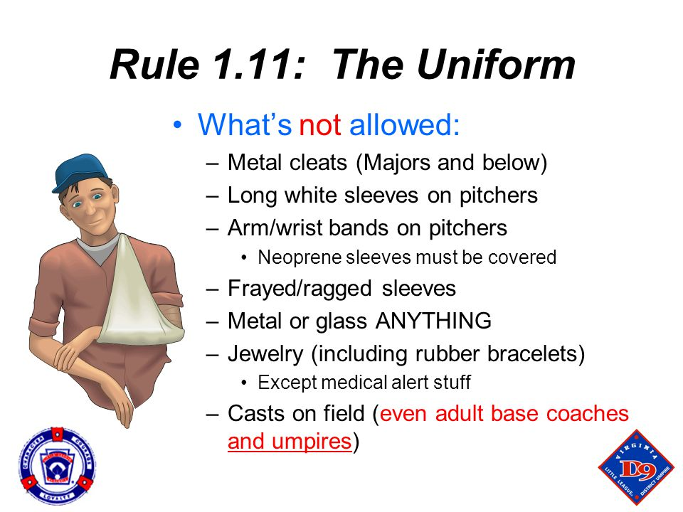 Rule 1.11: The Uniform What's not allowed: