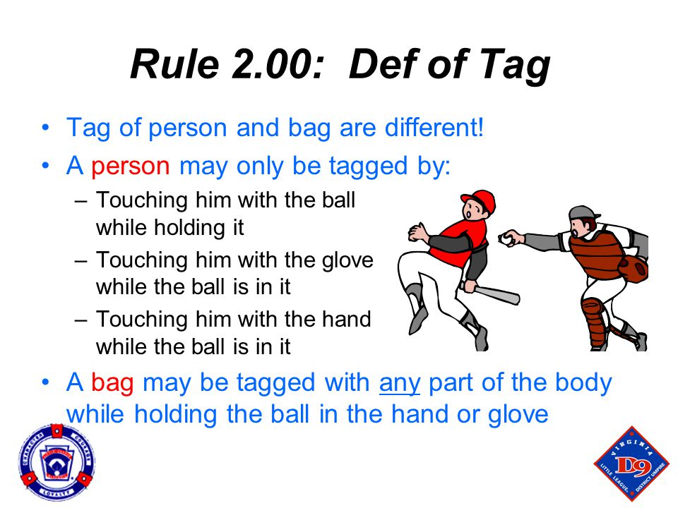 Rule 2.00: Def of Tag Tag of person and bag are different!