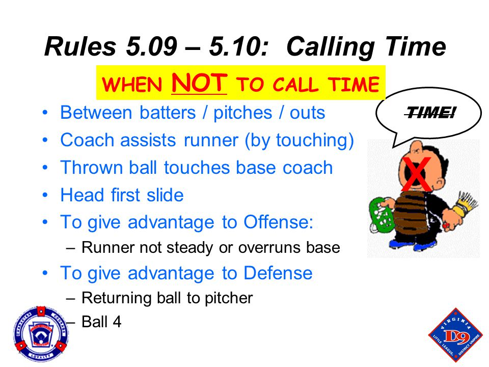 x Rules 5.09 – 5.10: Calling Time WHEN NOT TO CALL TIME