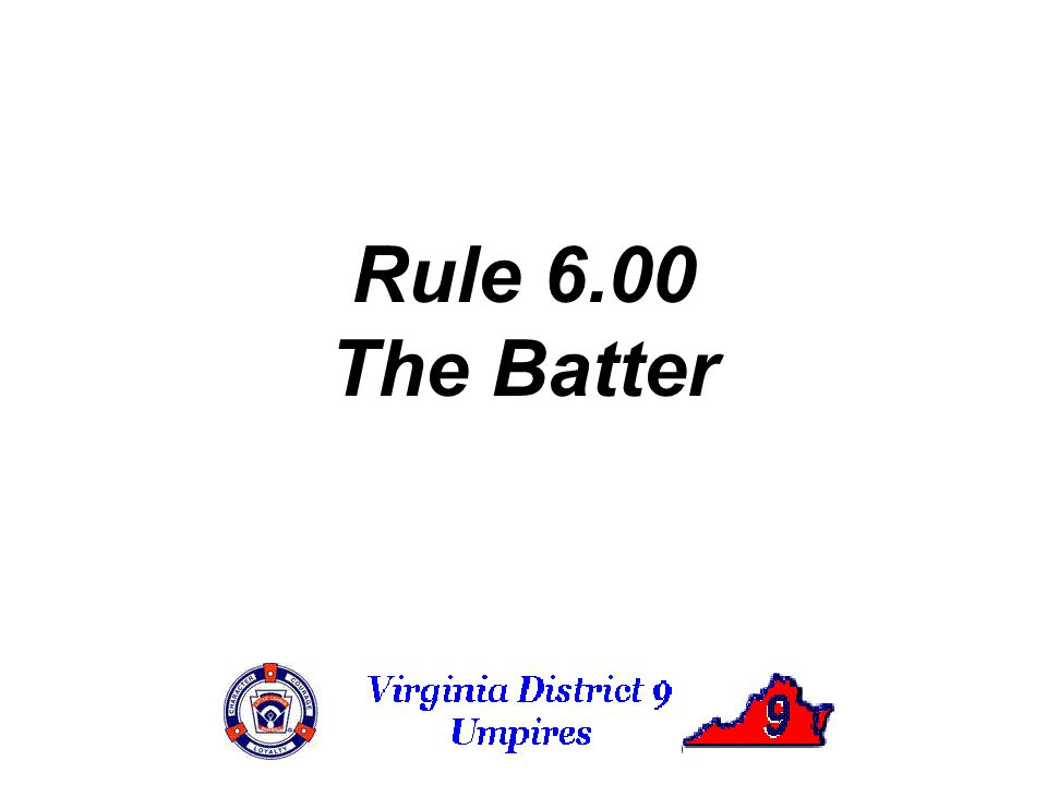 Rule 6.00 The Batter