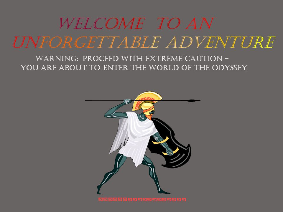 WELCOME TO AN UNFORGETTABLE ADVENTURE