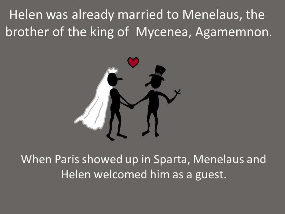 Helen was already married to Menelaus, the