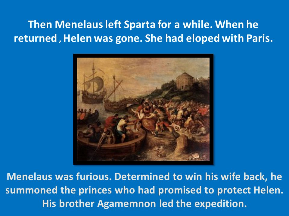Then Menelaus left Sparta for a while